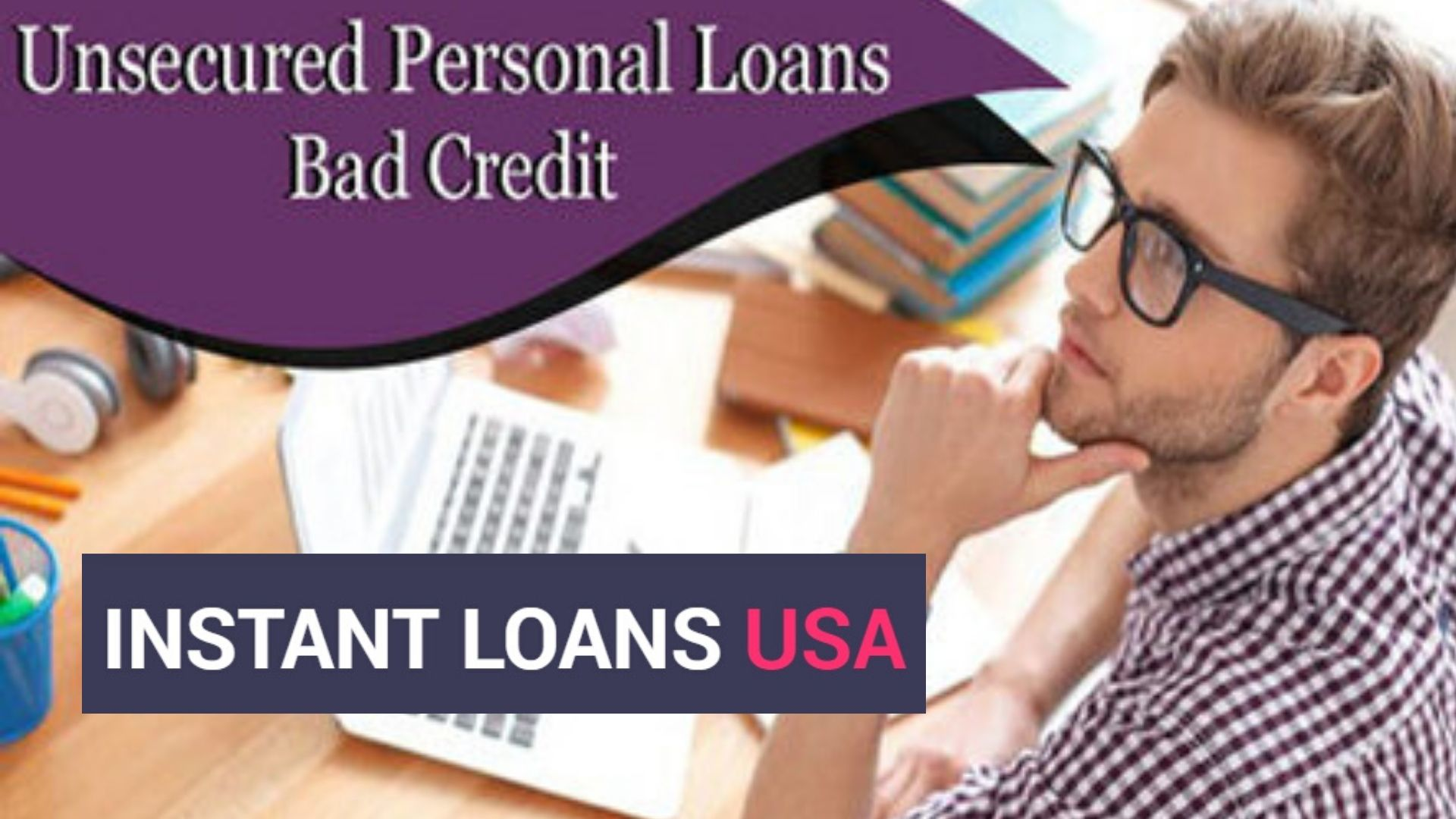 Quick Unsecured Personal Loans Bad Credit